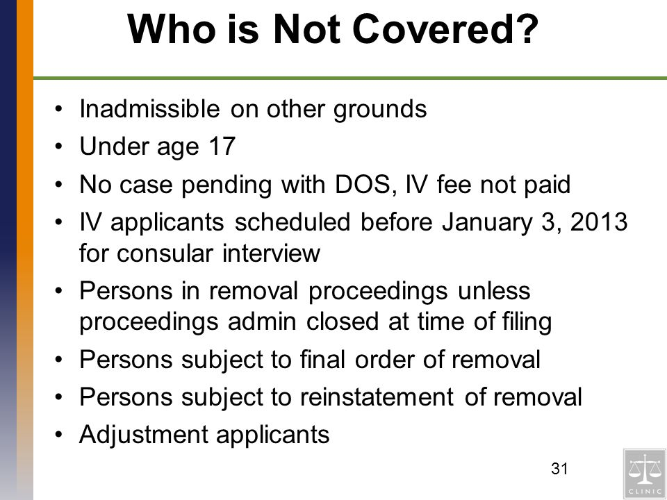 Who is Not Covered Inadmissible on other grounds Under age 17