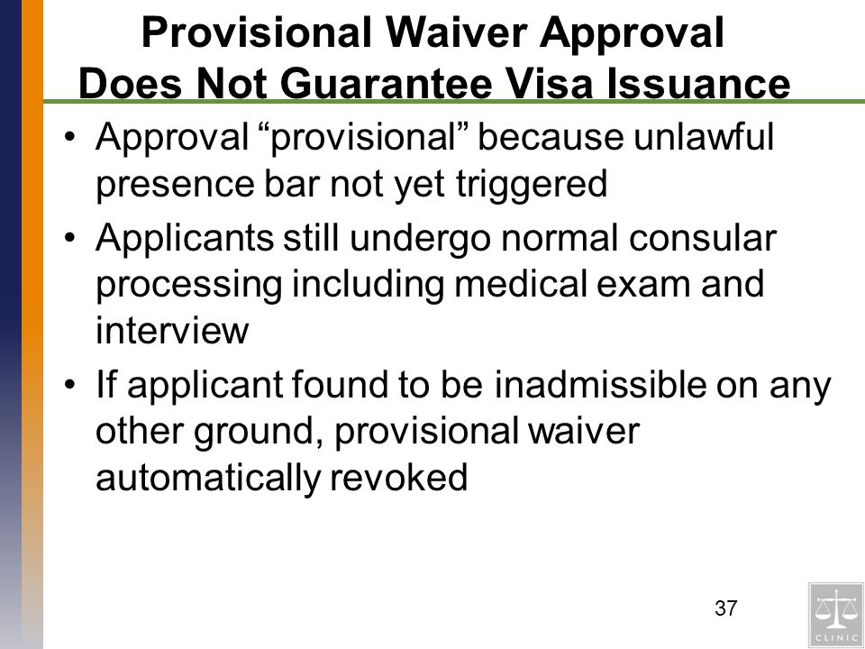 Provisional Waiver Approval Does Not Guarantee Visa Issuance