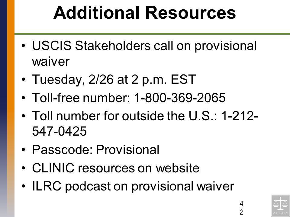 Additional Resources USCIS Stakeholders call on provisional waiver