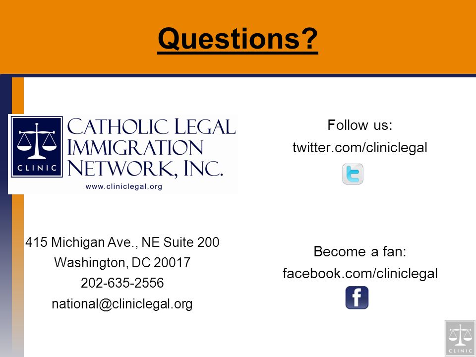 Questions 415 Michigan Ave., NE Suite 200. Washington, DC 20017. 202-635-2556. national@cliniclegal.org.