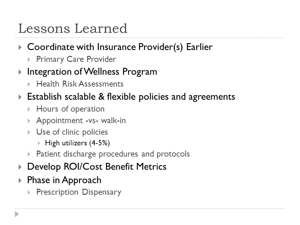 Lessons Learned Coordinate with Insurance Provider(s) Earlier