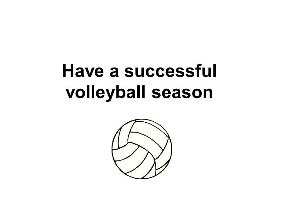 Have a successful volleyball season