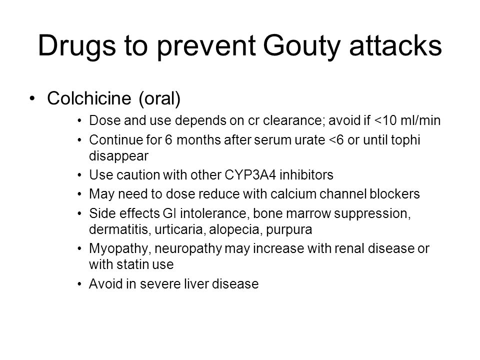 Drugs to prevent Gouty attacks