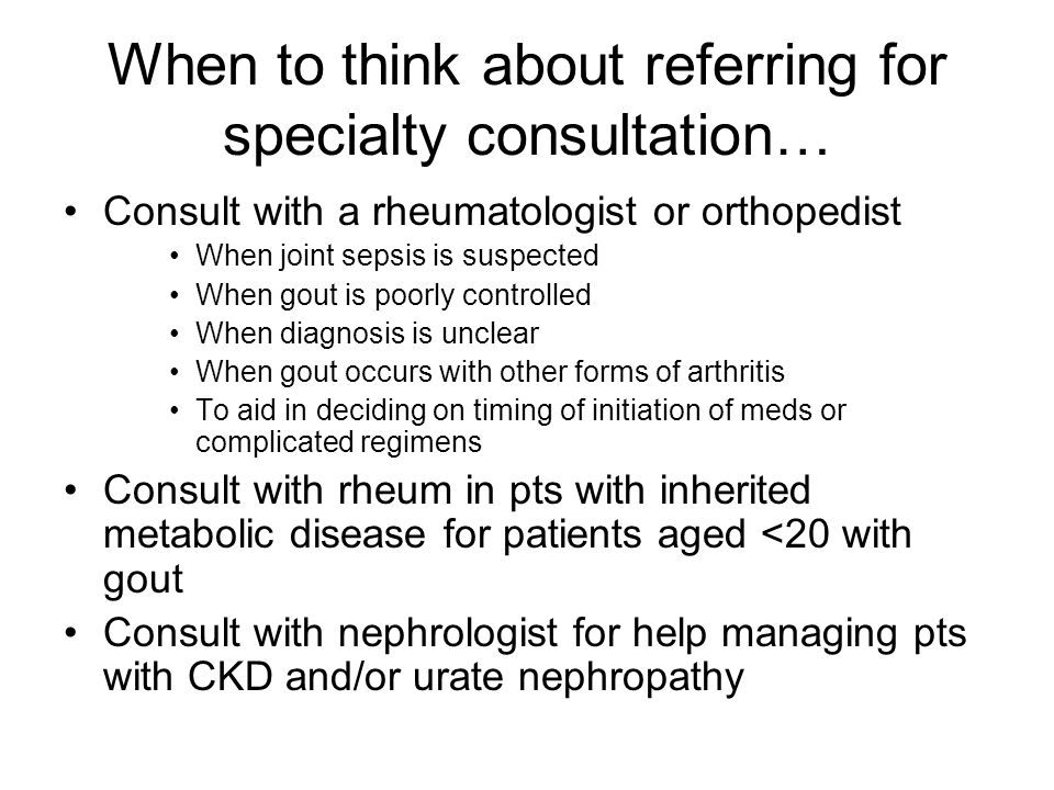When to think about referring for specialty consultation…