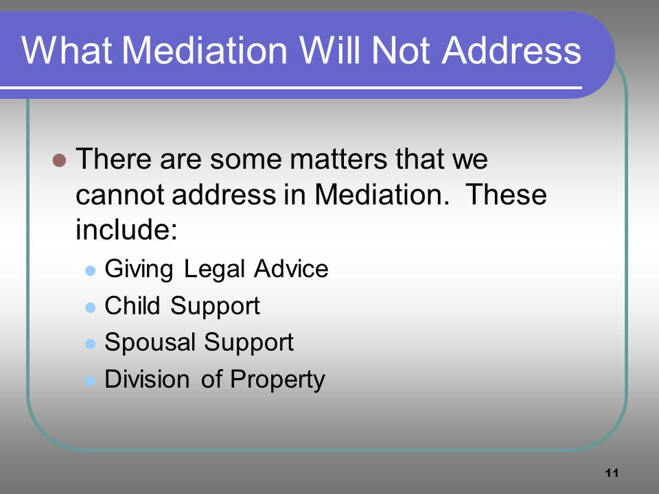 What Mediation Will Not Address