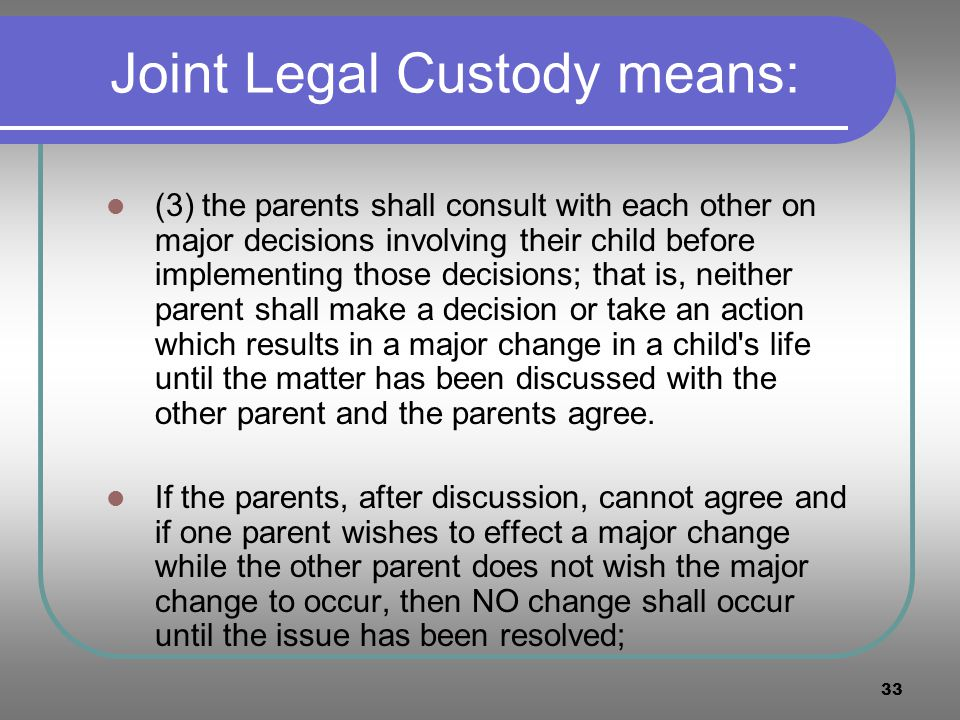 Joint Legal Custody means: