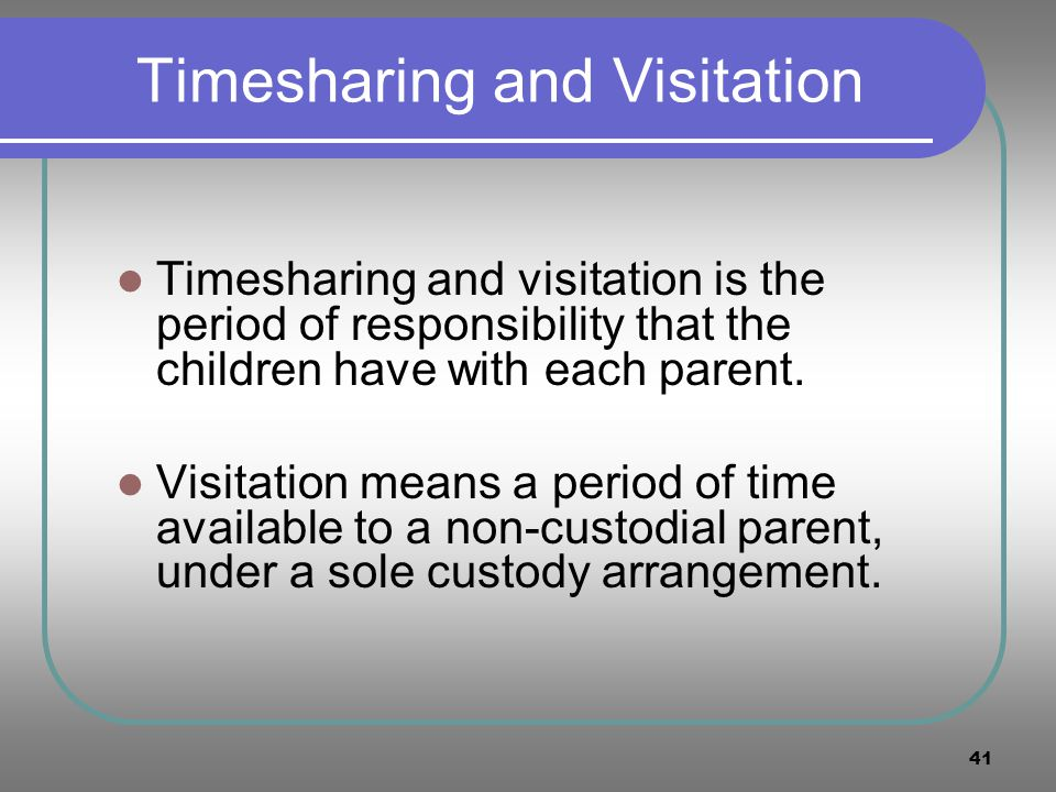 Timesharing and Visitation