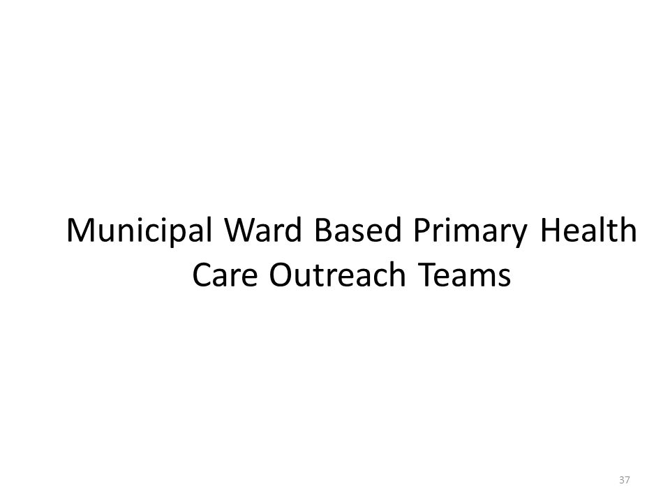 Municipal Ward Based Primary Health Care Outreach Teams