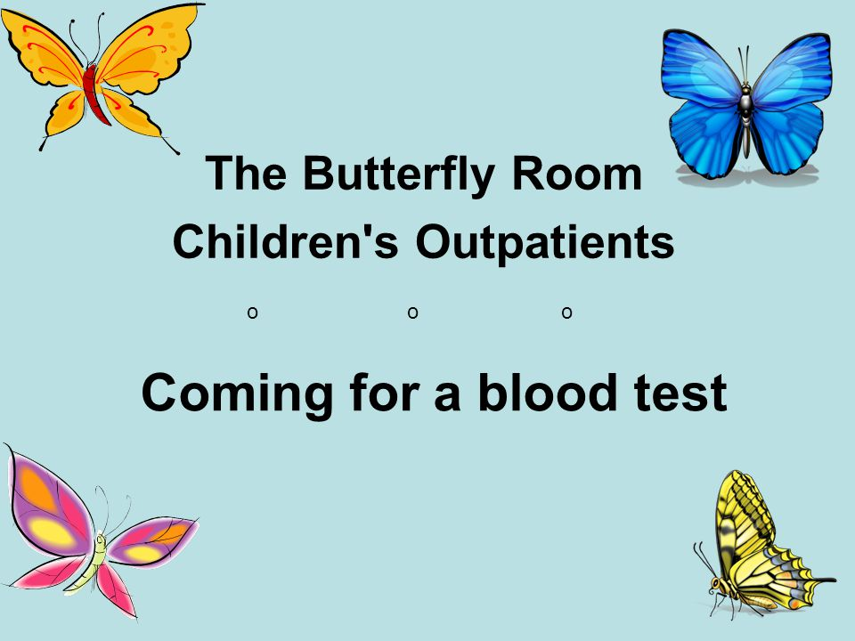 The Butterfly Room Children s Outpatients