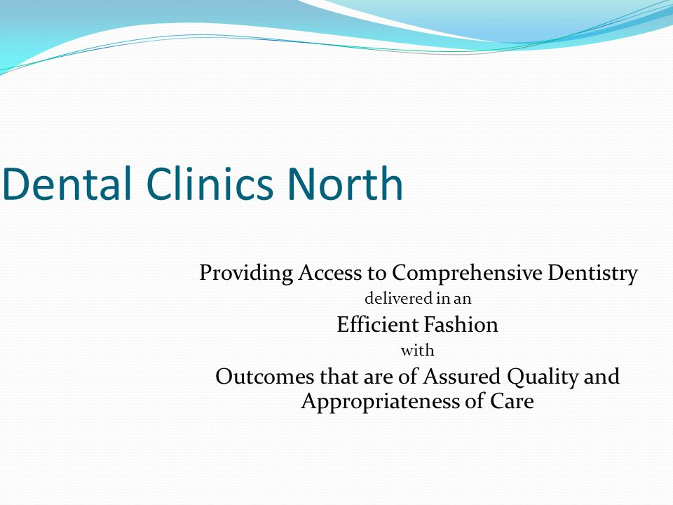 Dental Clinics North Providing Access to Comprehensive Dentistry