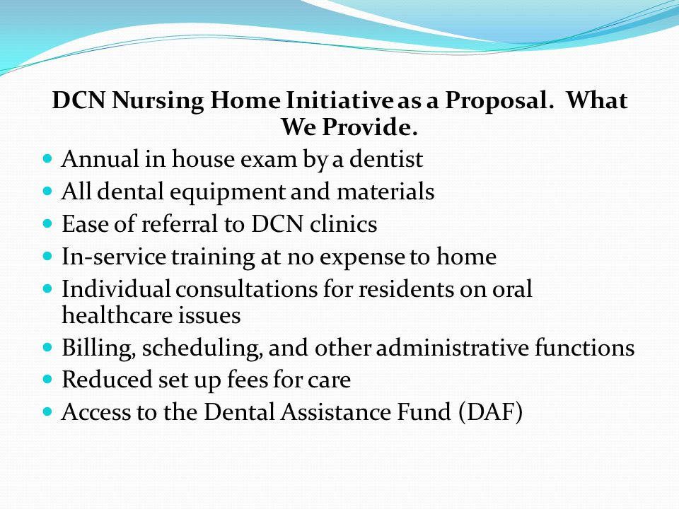 DCN Nursing Home Initiative as a Proposal. What We Provide.