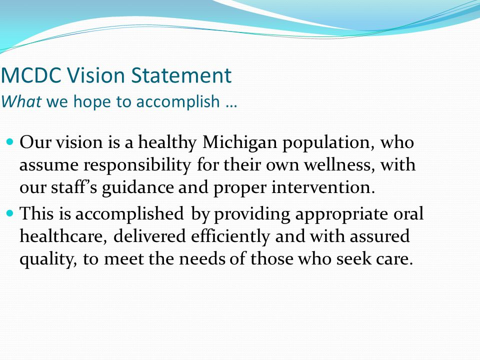 MCDC Vision Statement What we hope to accomplish …