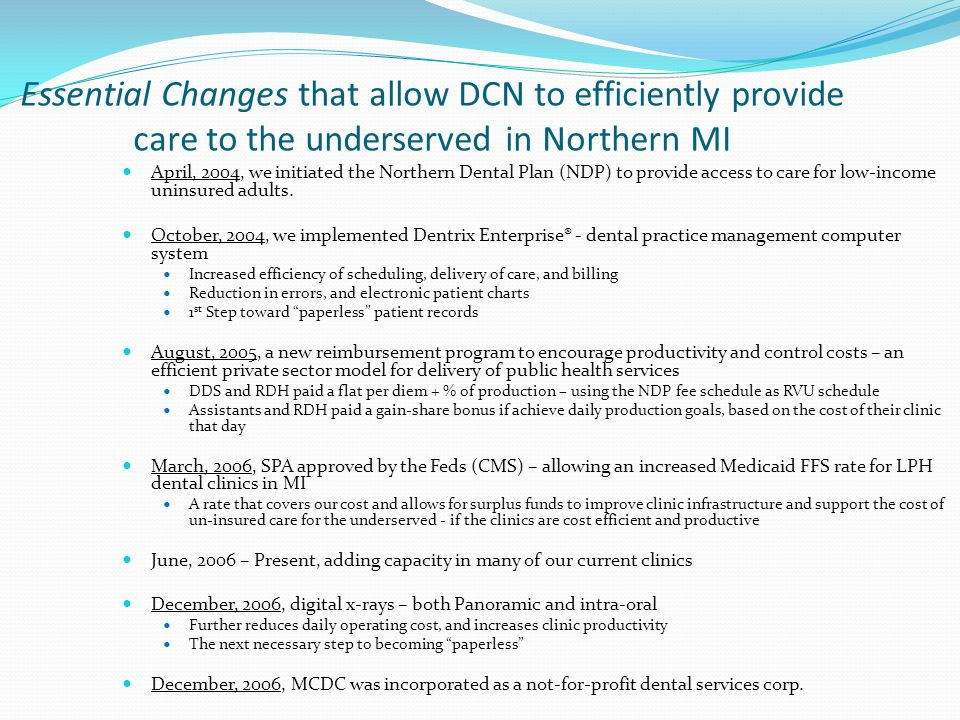 Essential Changes that allow DCN to efficiently provide care to the underserved in Northern MI