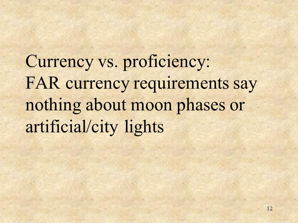 Currency vs. proficiency: FAR currency requirements say nothing about moon phases or artificial/city lights