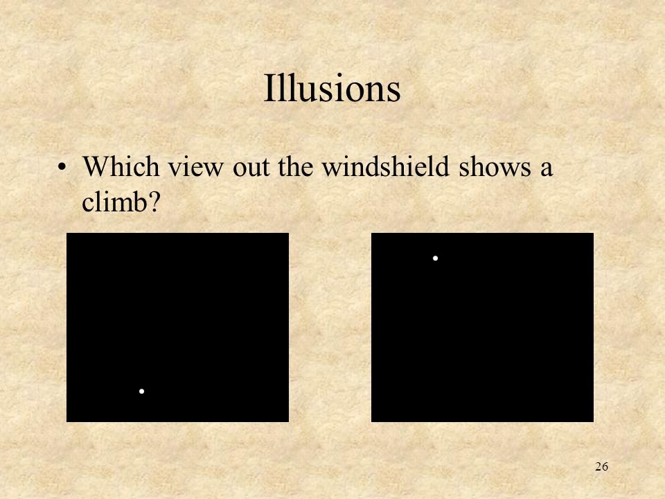 Illusions Which view out the windshield shows a climb