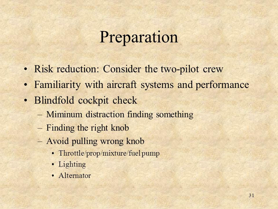 Preparation Risk reduction: Consider the two-pilot crew