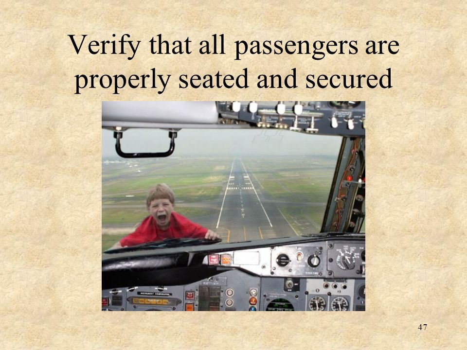 Verify that all passengers are properly seated and secured