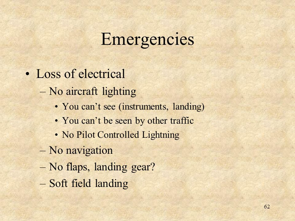 Emergencies Loss of electrical No aircraft lighting No navigation