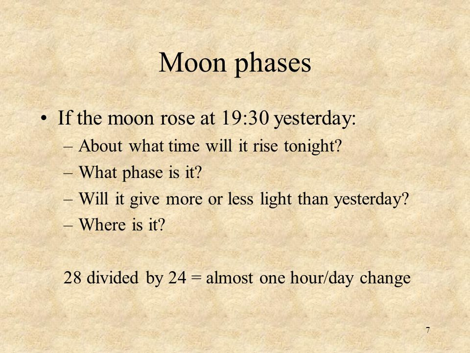 Moon phases If the moon rose at 19:30 yesterday: