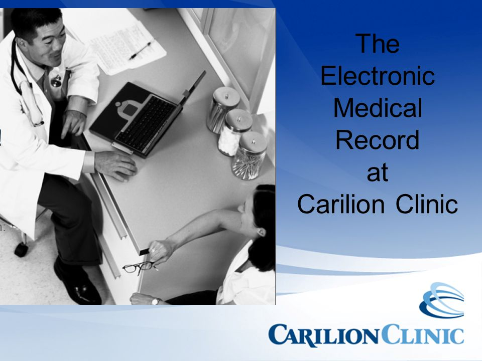 The Electronic Medical Record at Carilion Clinic
