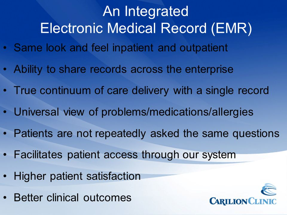 An Integrated Electronic Medical Record (EMR)