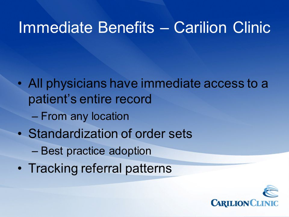Immediate Benefits – Carilion Clinic