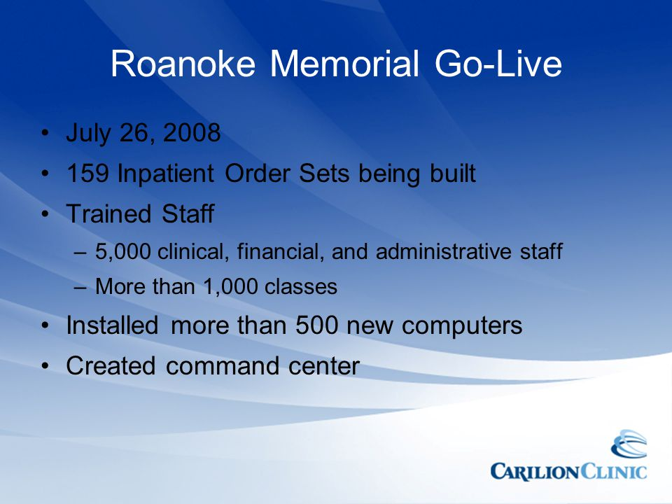 Roanoke Memorial Go-Live