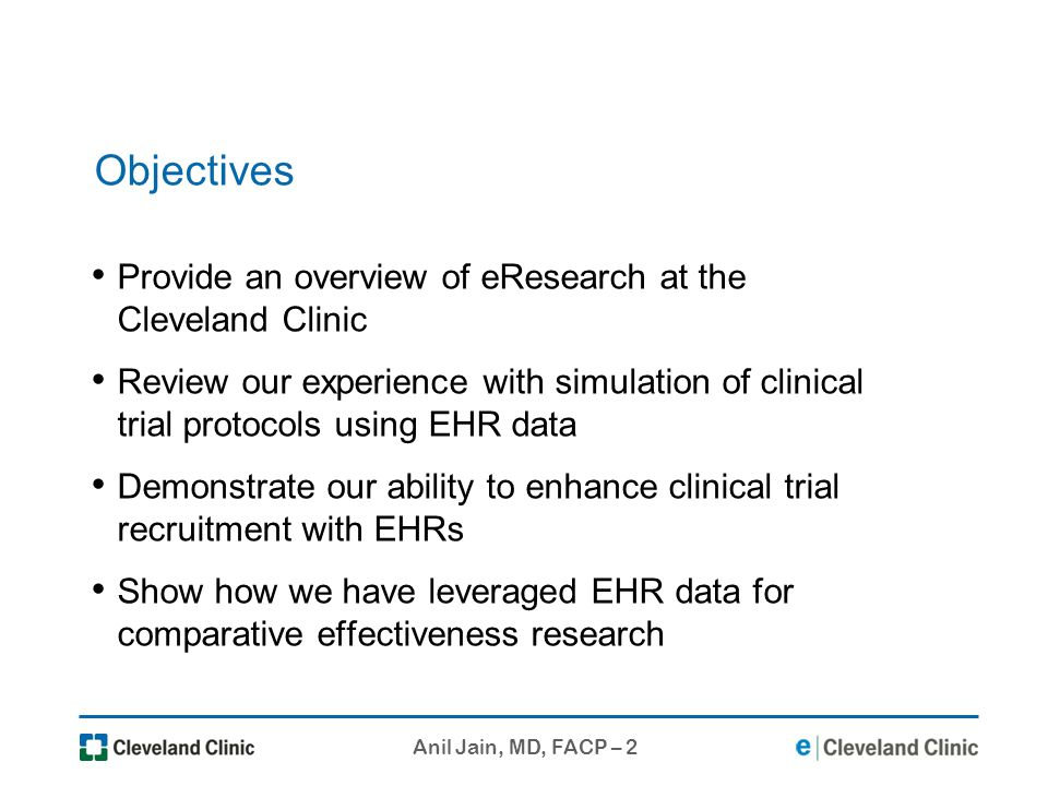Objectives Provide an overview of eResearch at the Cleveland Clinic