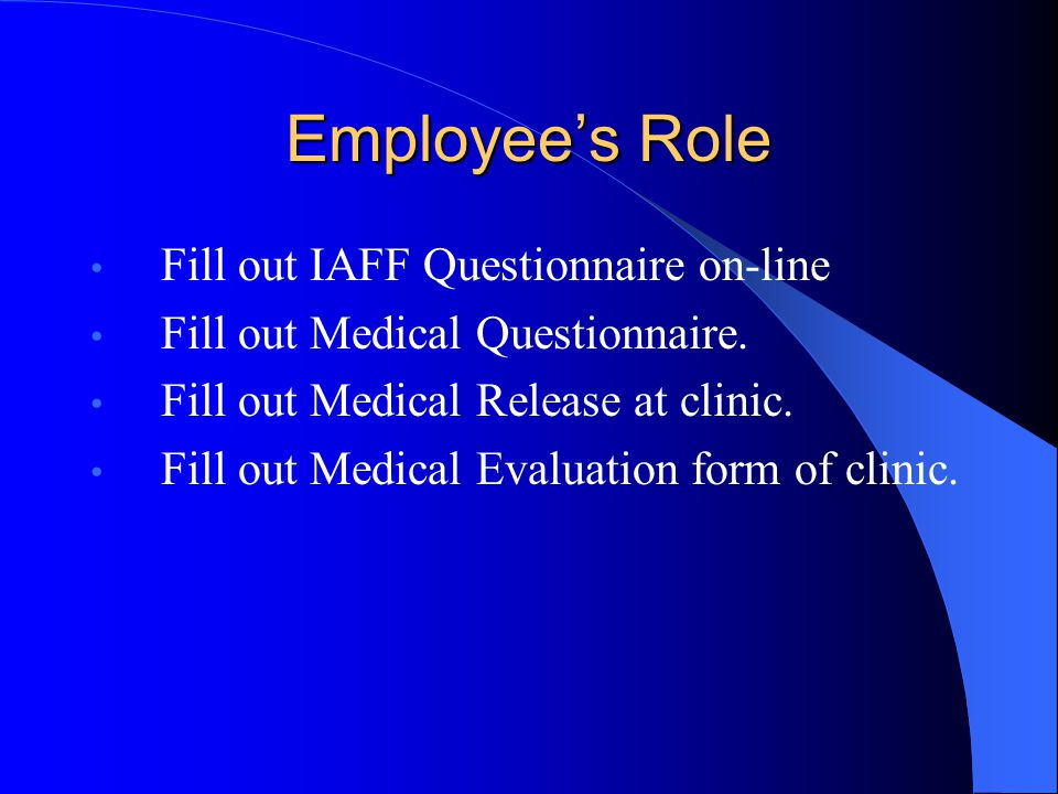 Employee's Role Fill out IAFF Questionnaire on-line