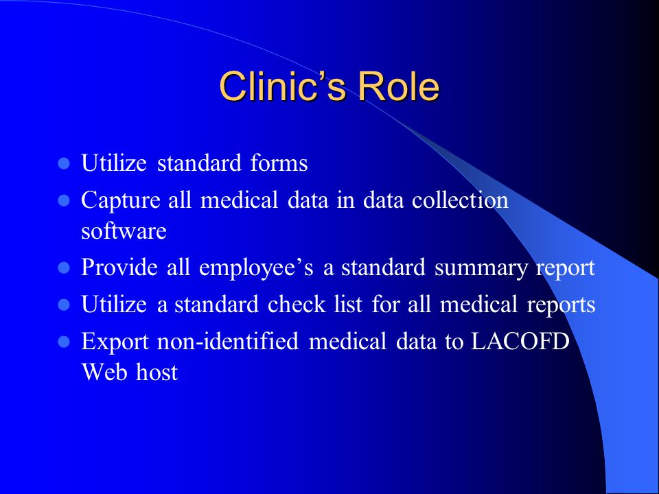Clinic's Role Utilize standard forms