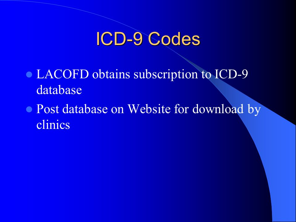 ICD-9 Codes LACOFD obtains subscription to ICD-9 database