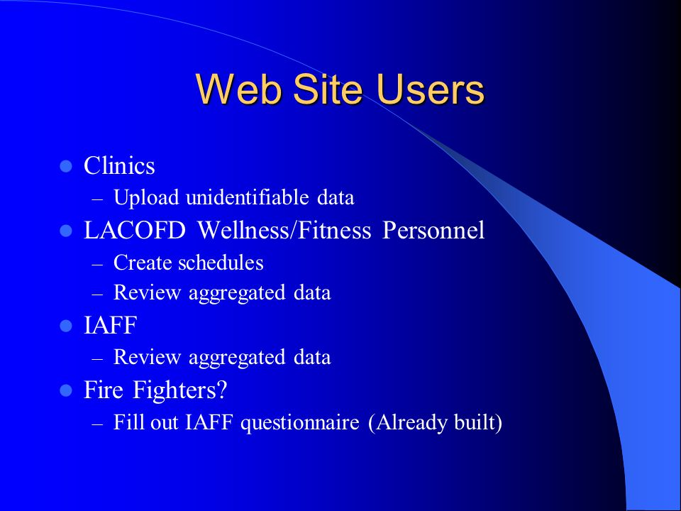 Web Site Users Clinics LACOFD Wellness/Fitness Personnel IAFF