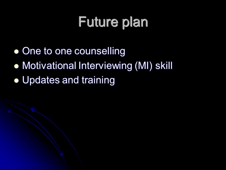Future plan One to one counselling