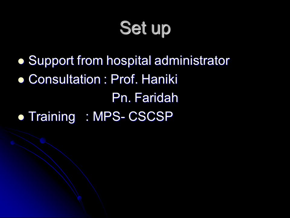 Set up Support from hospital administrator Consultation : Prof. Haniki