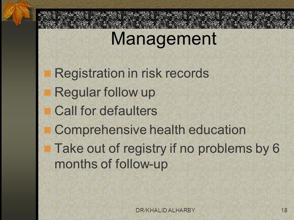 Management Registration in risk records Regular follow up