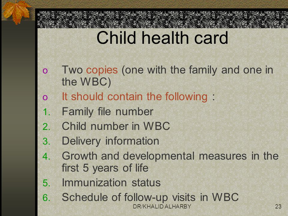 Child health card Two copies (one with the family and one in the WBC)