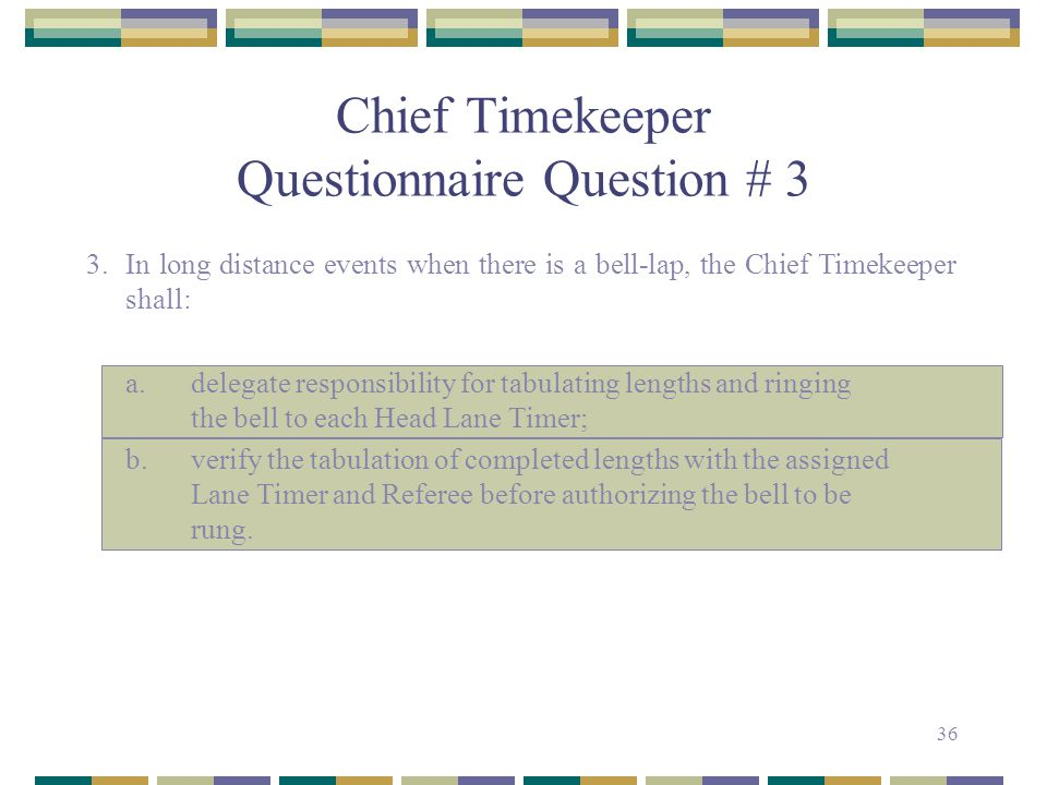 Chief Timekeeper Questionnaire Question # 3