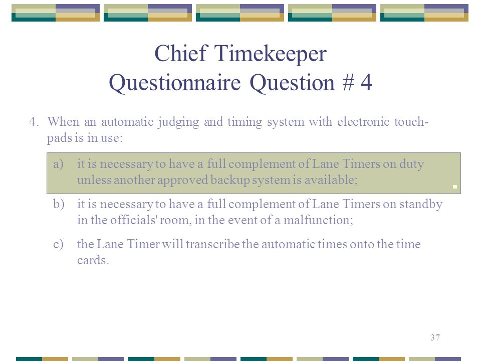 Chief Timekeeper Questionnaire Question # 4