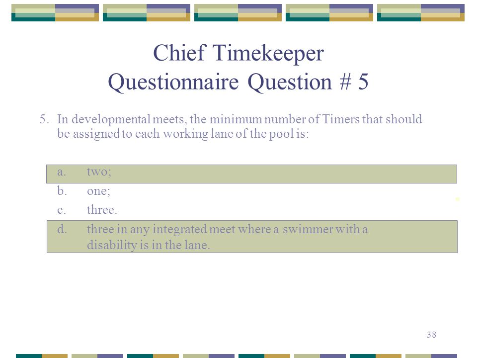 Chief Timekeeper Questionnaire Question # 5