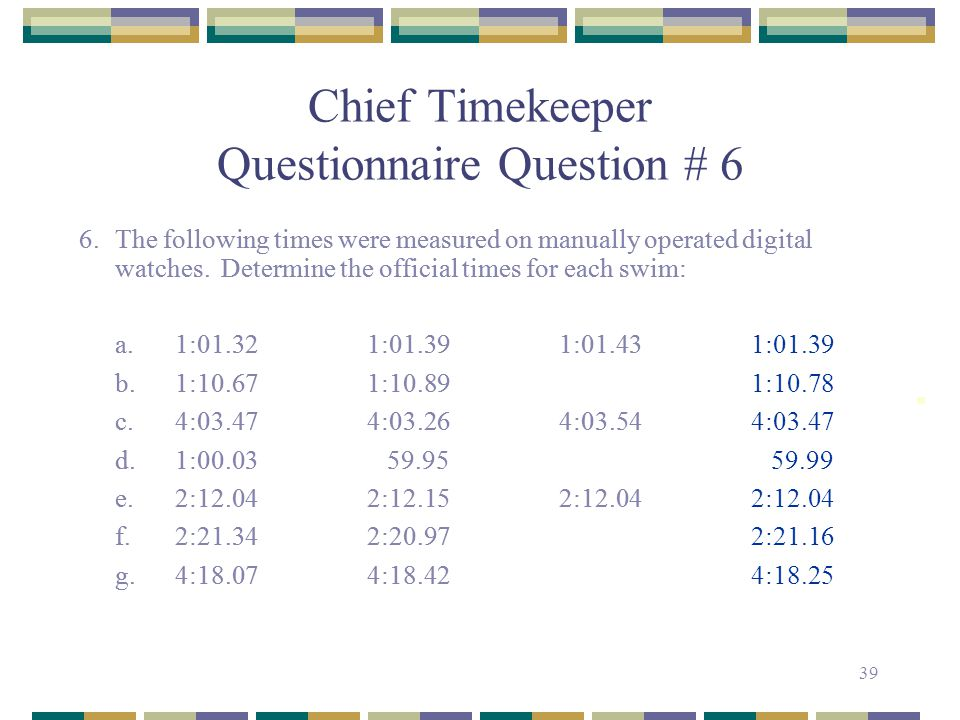 Chief Timekeeper Questionnaire Question # 6