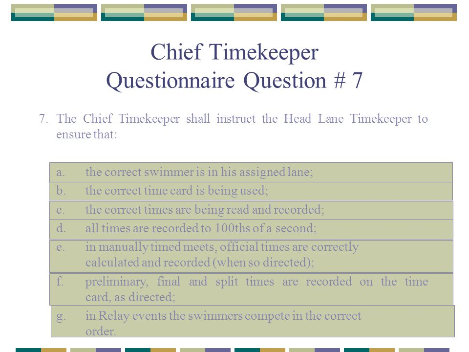 Chief Timekeeper Questionnaire Question # 7