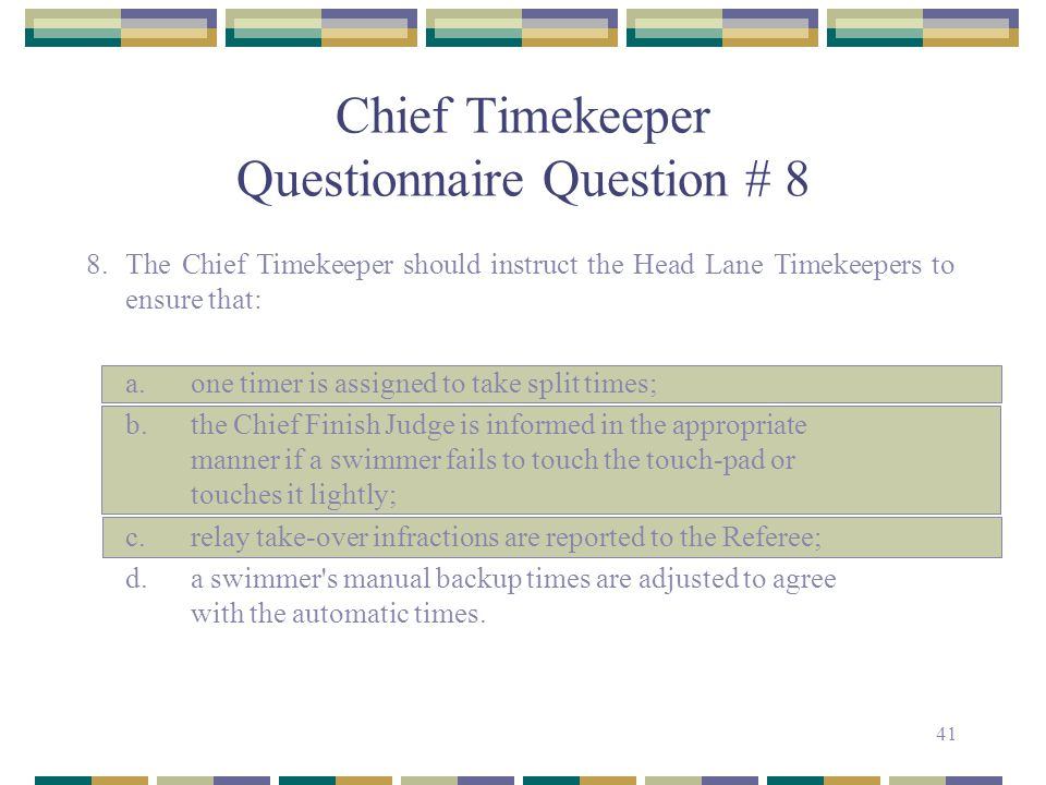 Chief Timekeeper Questionnaire Question # 8