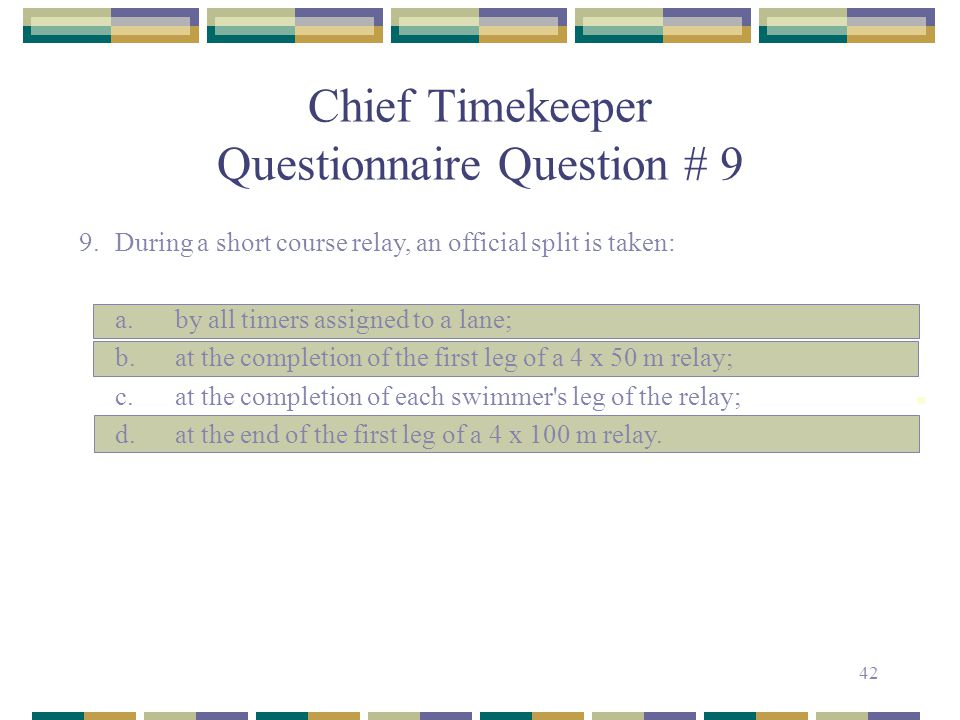 Chief Timekeeper Questionnaire Question # 9
