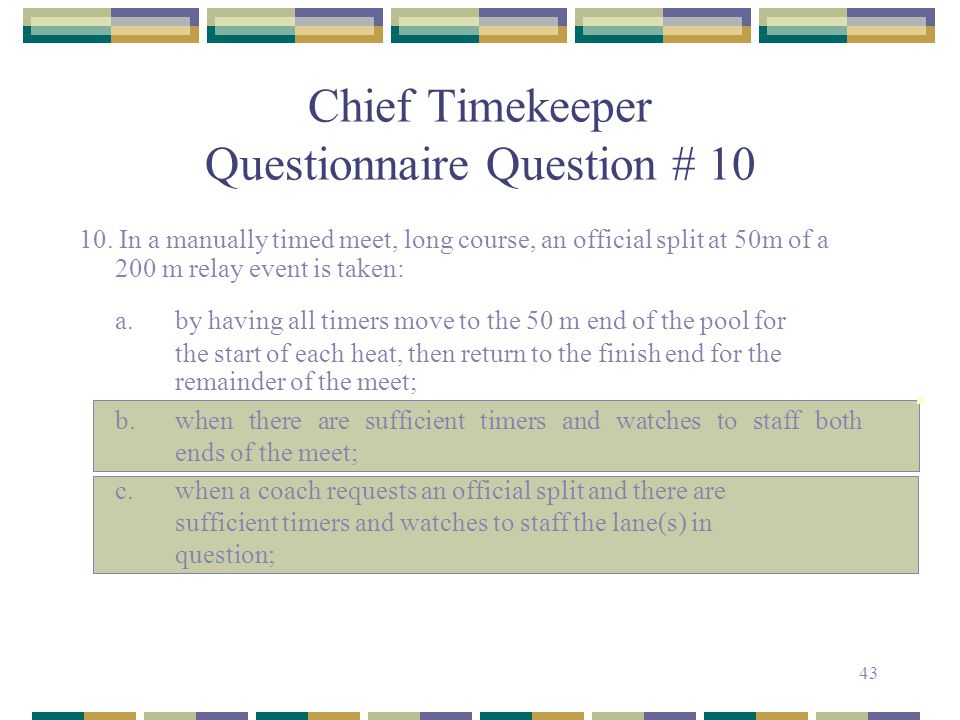 Chief Timekeeper Questionnaire Question # 10