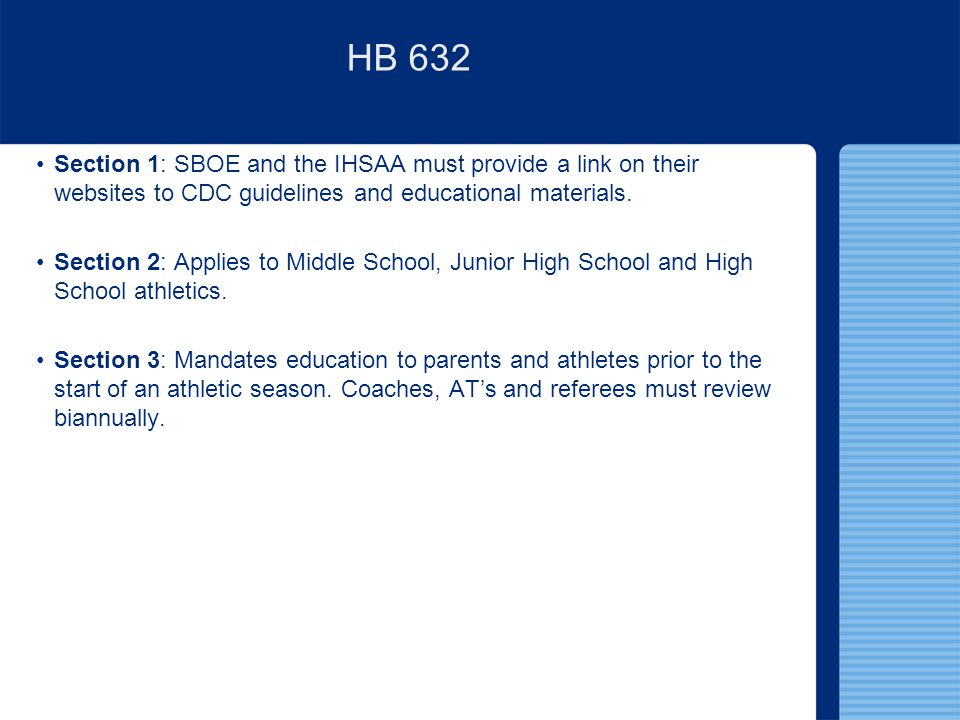 HB 632 Section 1: SBOE and the IHSAA must provide a link on their websites to CDC guidelines and educational materials.