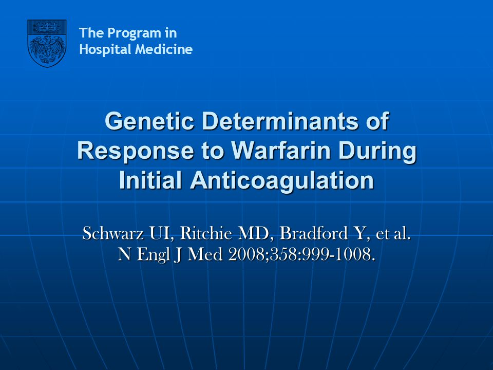 Genetic Determinants of Response to Warfarin During Initial Anticoagulation