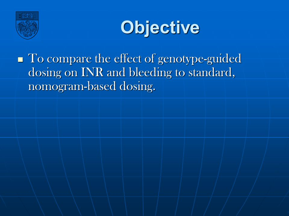Objective To compare the effect of genotype-guided dosing on INR and bleeding to standard, nomogram-based dosing.