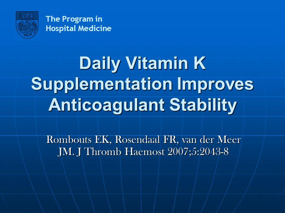 Daily Vitamin K Supplementation Improves Anticoagulant Stability