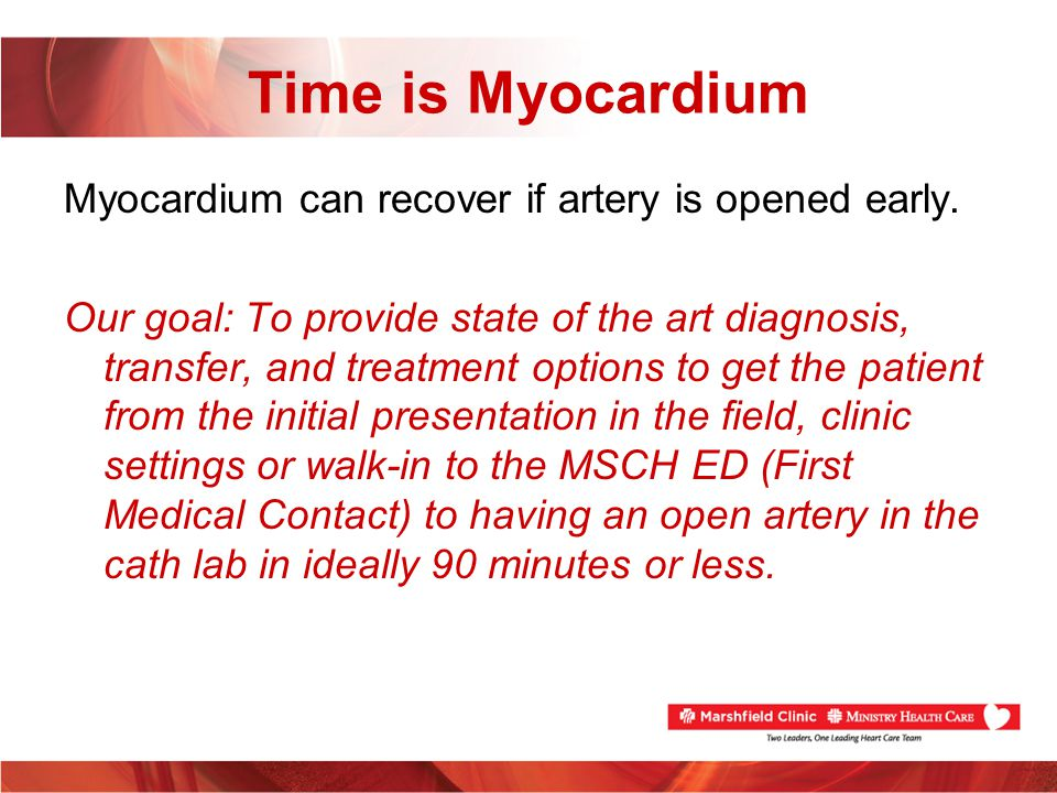 Time is Myocardium Myocardium can recover if artery is opened early.