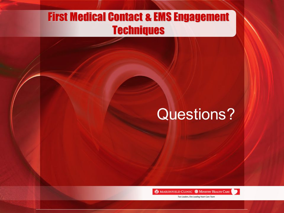First Medical Contact & EMS Engagement Techniques